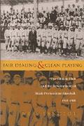 Fair Dealing and Clean Playing: The Hilldale Club and the Development of Black Professional Baseball, 1910-1932