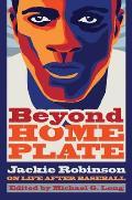 Beyond Home Plate Jackie Robinson on Life After Baseball