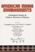 American Indian Environments: Ecological Issues in Native American History