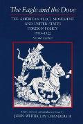 The Eagle and the Dove: The American Peace Movement and United States Foreign Policy, 1900-1922