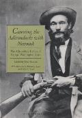 Canoeing The Adirondacks With Nessmuk: The Adirondack Letters Of George Washington Sears by George Washington Sears