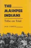 Mashpee Indians: Tribe on Trial (Iroquois & Their Neighbors)