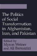 Politics of Social Transformation in Afghanistan Iran & Pakistan