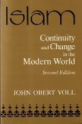 Islam, Continuity and Change in the Modern World: Continuity and Change in the Modern World (Contemporary Issues in the Middle East)