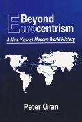 Beyond Eurocentrism : a New View of Modern World History (96 Edition)
