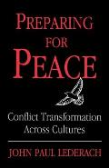 Preparing for Peace Conflict Transformation Across Cultures