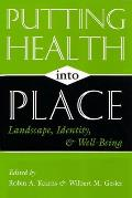 Putting Health Into Place: Landscape, Identity, and Well-Being