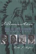 I Remain Alive: The Sioux Literary Renaissance