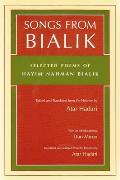 Songs from Bialik: Selected Poems of Hayim Nahman Bialik