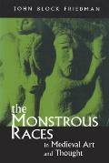 The Monstrous Races in Medieval Art and Thought