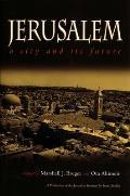 Jerusalem: A City and Its Future