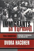Immigrants in Turmoil: Mass Immigration to Israel and Its Repercussions in the 1950s and After