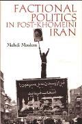 Factional Politics In Post Khomeini Iran