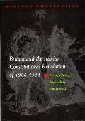 Britain and the Iranian Constitutional Revolution of 1906-1911: Foreign Policy, Imperialism, and Dissent