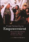From Patriarchy to Empowerment Womens Participation Movements & Rights in the Middle East North Africa & South Asia
