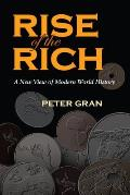 Rise of the Rich A New View of Modern World History
