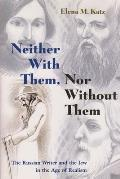 Neither with Them Nor Without Them The Russian Writer & the Jew in the Age of Realism