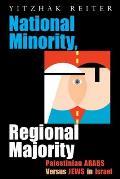 National Minority Regional Majority Palestinian Arabs Versus Jews in Israel