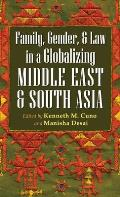 Gender, Family, and Law in a Globalizing Middle East and South Asia