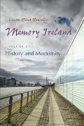 Memory Ireland Volume 1 History & Modernity
