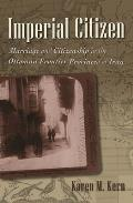 Imperial citizen; marriage and citizenship in the Ottoman frontier provinces of Iraq