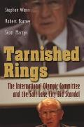 Tarnished Rings: The International Olympic Committee and the Salt Lake City Bid Scandal