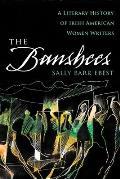 The Banshees: A Literary History of Irish American Women
