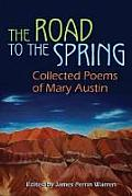 Road to the Spring Collected Poems of Mary Austin
