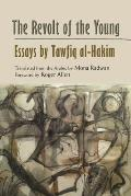 The Revolt of the Young: Essays by Tawfiz al-Hakim