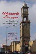 Monarch of the Square: An Anthology of Muhammad Zafzaf's Short Stories