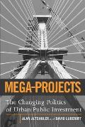 Mega-projects : the Changing Politics of Urban Public Investment (03 Edition)