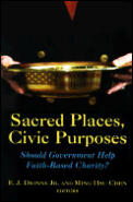 Sacred Places Civic Purposes Should Government Help Faith Based Charity