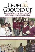 From the Ground Up: Improving Government Performance with Independent Monitoring Organizations