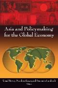 Asia and Policymaking for the Global Economy Asia and Policymaking for the Global Economy Asia and Policymaking for the Global Economy Asia and Policy