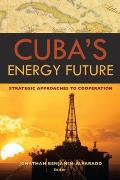 Cuba's Energy Future: Strategic Approaches to Cooperation