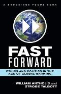 Fast Forward: Ethics and Politics in the Age of Global Warming