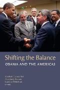 Shifting the Balance: Obama and the Americas