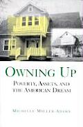 Owning Up: Poverty, Assets, and the American Dream