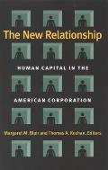 The New Relationship: Human Capital in the American Corporation