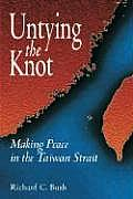 Untying the Knot: Making Peace in the Taiwan Strait