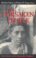 The Forsaken People: Case Studies of the Internally Displaced