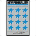 New Federalism: Intergovernmental Reform from Nixon to Reagan