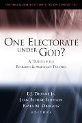 One Electorate Under God?: A Dialogue on Religion and American Politics