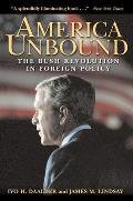 America Unbound: The Bush Revolution in Foreign Policy Cover