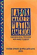 Labor Markets in Latin America: Combining Social Protection with Market Flexibility