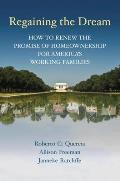 Regaining the Dream: How to Renew the Promise of Homeownership for America's Working Families