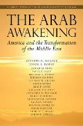 Arab Awakening: America and the Transformation of the Middle East (11 Edition)