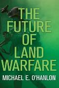 The Future of Land Warfare