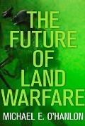 Future of Land Warfare