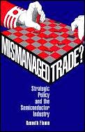 Mismanaged Trade?: Strategic Policy and the Semiconductor Industry